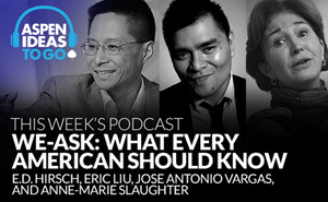 Aspen Ideas to Go Podcast: What Every American Should Know